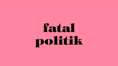 Fatalpolitik: Tonterías y mamarrachadas de nuestros políticos