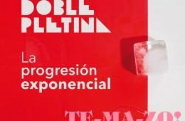 """Doble Pletina: """"La Progresión Exponencial"""""""