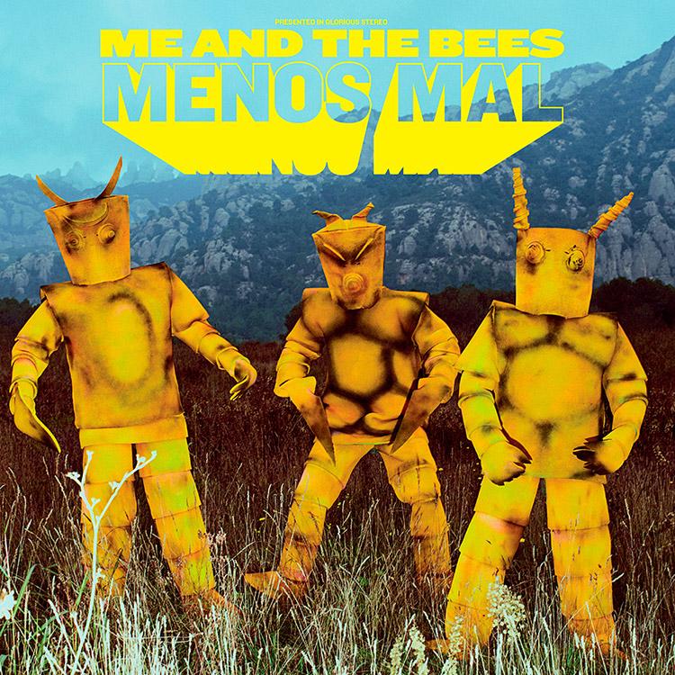 """""""Menos Mal"""" de Me and The Bees"""